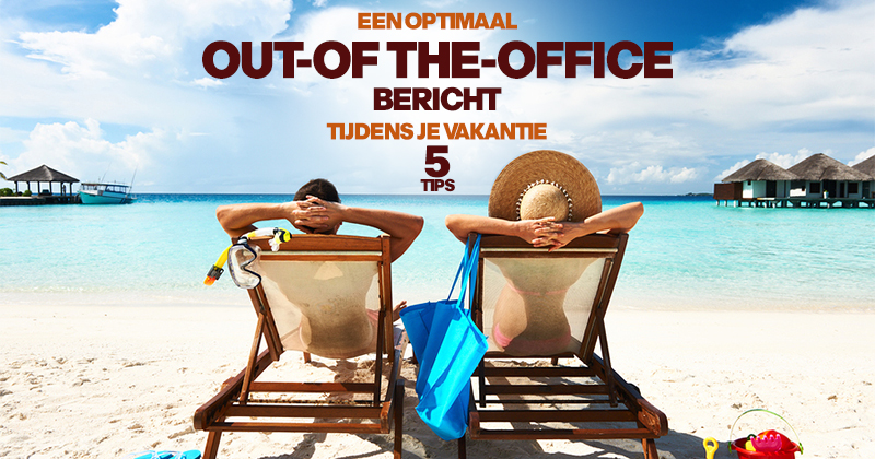 Een optimaal out of the office bericht tijdens je vakantie