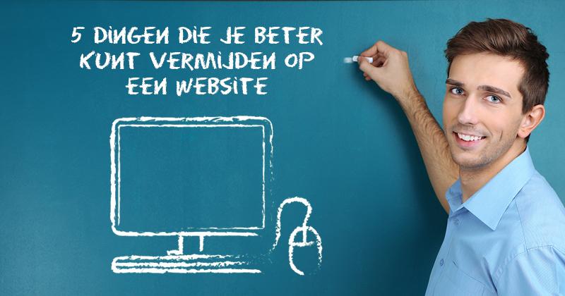 5 dingen die je beter kunt vermijden op een website